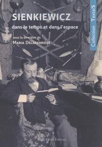 Maria Delaperrière - Sienkiewicz dans le temps et dans l'espace.