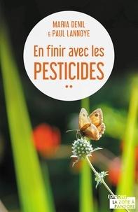 Maria Denil-Keil et Paul Lannoye - En finir avec les pesticides.