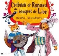 Maria Diaz et Véronique Vernette - Corbeau et Renard au banquet de Lion.