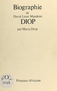 Maria Diop - Biographie de David Léon Mandessi Diop.