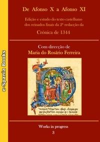 Maria Do Rosário Ferreira - De Afonso X a Afonso XI - Edição e estudo do texto castelhano dos reinados finais da 2ªredacção da Crónica de 1344.