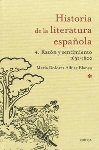 Maria Dolores Albiac Blanco - Historia de la literatura española - Vol 4 : Razón y sentimiento 1692-1800.