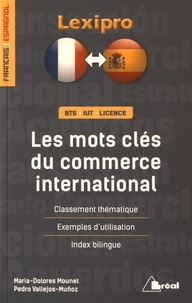 Maria-Dolorès Mounet et Pedro Vallejos-Munoz - Les mots clés du commerce international - Classement thématique, Exemples d'utilisation, Index bilingue.