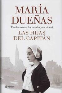 María Dueñas - Las hijas del capitan.