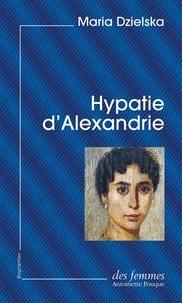 Maria Dzielska et Marion Koeltz - Hypatie d'Alexandrie.