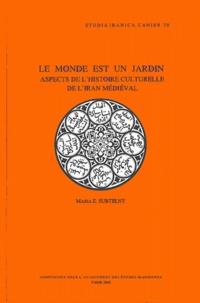 Maria-E Subtelny - Le Monde est un jardin - Aspects de l'histoire culturelle de l'Iran médiéval.