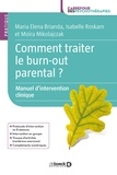 Maria Elena Brianda et Isabelle Roskam - Comment traiter le burn-out parental ? - Manuel d'intervention clinique.
