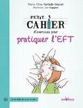 Maria Elisa Hurtado Graciet - Petit cahier d'exercices pour pratiquer l'EFT.