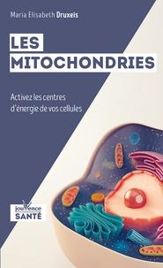 Les mitochondries- Activez les centres d'énergie de vos cellules - Maria-Elisabeth Druxeis | Showmesound.org