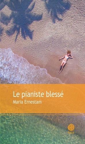 Maria Ernestam - Le pianiste blessé.