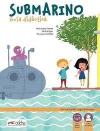 María Eugenia Santana et Mar Rodríguez - Submarino - Guía didáctica (livre du professeur).