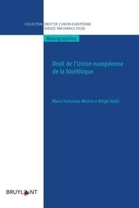 Maria Fartunova-Michel et Béligh Nabli - Droit de l'Union européenne de la bioéthique.