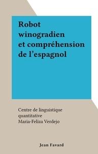 Maria-Feliza Verdejo et  Centre de linguistique quantit - Robot winogradien et compréhension de l'espagnol.