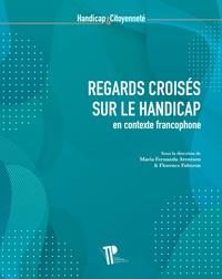 Maria Fernanda Arentsen et Florence Faberon - Regards croisés sur le handicap en contexte francophone.