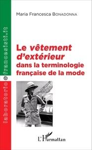 Maria Francesca Bonadonna - Le vêtement d'extérieur dans la terminologie française de la mode.