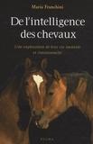 Maria Franchini - De l'intelligence des chevaux - Une exploration de leur vie mentale et émotionnelle.