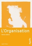 Maria Galina - L'organisation - Saga triste et fantastique de l'époque de la stagnation.