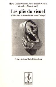 Maria Giulia Dondero et Anne Beyaert-Geslin - Les plis du visuel - Réflexivité et énonciation dans l'image.