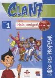 Maria Gomez et Manuela Miguez - Clan 7 con iHola, amigos ! nivel 1 - Libro del professor. 3 CD audio
