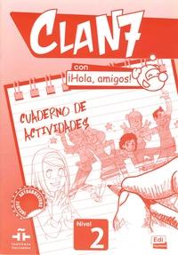 Maria Gomez et Manuela Miguez - Clan 7 con iHola, amigos! Nivel 2 - Cuaderno de actividades.