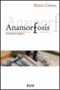 María Gómez Rodrigo - Anamorfosis : el ángulo mágico.