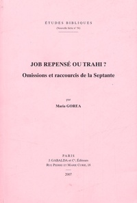 Maria Gorea - Job repensé ou trahi ? - Omissions et raccourcis de la Septante.