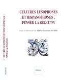 Maria Graciete Besse - Cultures lusophones et hispanophones : penser la relation.