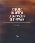 Maria Graciete Besse - Eduardo Lourenço et la passion de l'humain.