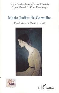 Maria Graciete Besse et Adelaide Cristovão - Maria Judite de Carvalho - Une écriture en liberté surveillée.