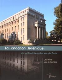 Maria Gravari-Barbas - La Fondation Hellénique de la Cité Internationale de Paris - Lieu de vie, lieu de mémoire.