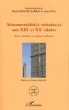 Maria Gravari-Barbas et Ioana Iosa - Monumentalité(s) urbaine(s) aux XIXe et XXe siècles - Sens, formes et enjeux urbains.