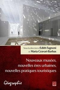 Maria Gravari-Barbas et  Edith Fagnoni - Nouveaux musées, nouvelles ères urbaines, nouvelles....