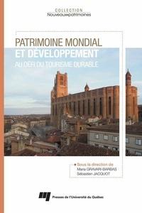 Maria Gravari-Barbas et Sébastien Jacquot - Patrimoine mondial et développement: au défi du tourisme durable.