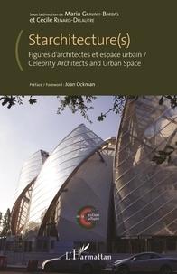Maria Gravari-Barbas et Cécile Renard-Delautre - Starchitecture(s) - Figures d'architectes et espace urbain.