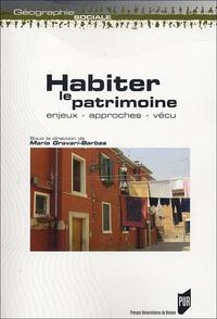 Maria Gravari-Barbas - Habiter le patrimoine : Enjeux, approches, vécu.