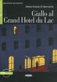 Maria-Grazia Di Bernardo - Giallo al Grand Hotel du Lac. 1 CD audio