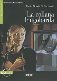 Maria-Grazia Di Bernardo - La collana longobarda - Livre + Cd Audio, Niveau 1-A2. 1 CD audio