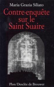 Maria Grazia Siliato - Contre-enquête sur le saint suaire.
