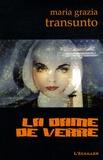 Maria Grazia Transunto - La dame de verre.
