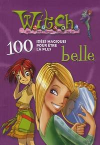 100 idées magiques pour être la plus belle - Maria Grazzini |