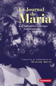 Maria Guermanova - Le journal de Maria - Une institutrice soviétique dans la guerre, 1941-1943.