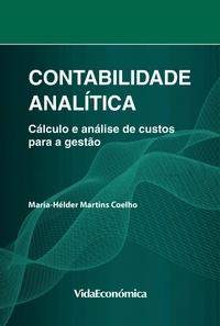 Maria-Helder Martins Coelho - Contabilidade Analítica - Cálculo e análise de custos para a gestão.