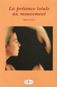 Maria-Helena Leao - La présence totale au mouvement.
