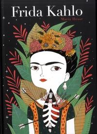 Maria Hesse - Frida Kahlo - Une biographie.