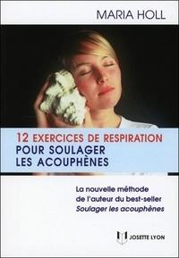 Maria Holl - 12 exercices de respiration pour soulager les acouphènes.