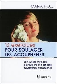 Maria Holl - 12 exercices pour soulager les acouphènes.