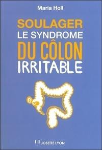 Maria Holl - Soulager le syndrome du côlon irritable - Une approche holistique grâce à la méthode Maria Holl. 1 CD audio