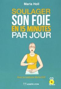Soulager son foie en 15 minutes par jour - Grâce à la méthode Maria Holl.pdf