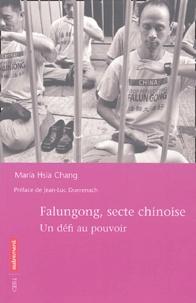 Maria Hsia Chang - Falungong, secte chinoise - Un défi au pouvoir.