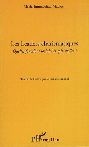 Maria Immacolata Macioti - Les Leaders charismatiques - Quelles fonctions sociales et spirituelles ?.